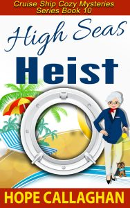 High Seas Heist - Christian Cozy Mystery Book By Author Hope Callaghan