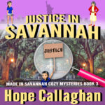 """Free Audiobooks - """"Justice in Savannah"""" by Author Hope Callaghan"""