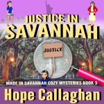 """Free Audiobook - """"Justice in Savannah"""" by Author Hope Callaghan"""