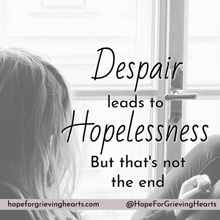 Despair Leads to Hopelessness:But That's Not the End