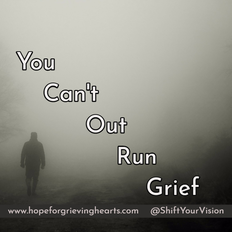 You Can't Out Run Grief