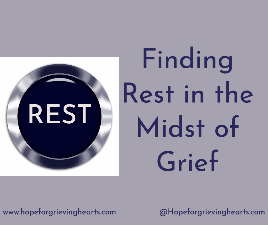 Finding Rest in the Midst of Grief