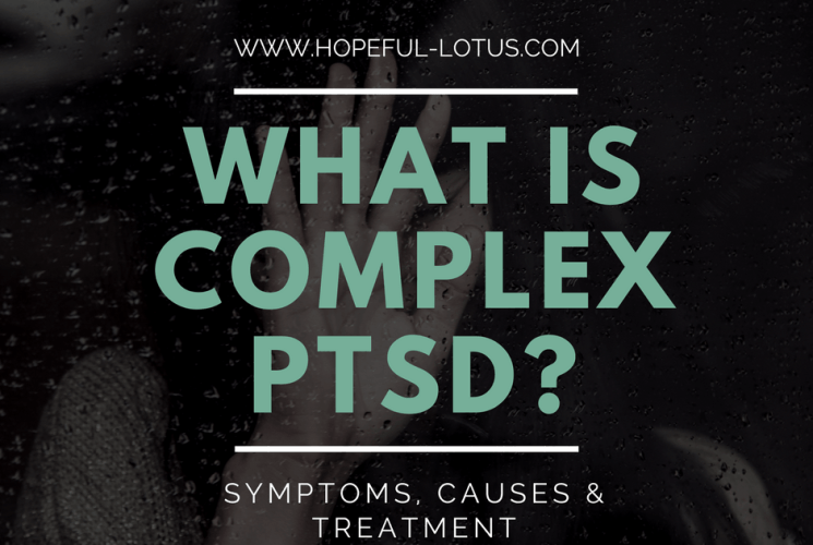 What is complex PTSD? Symptoms, Causes and Treatment