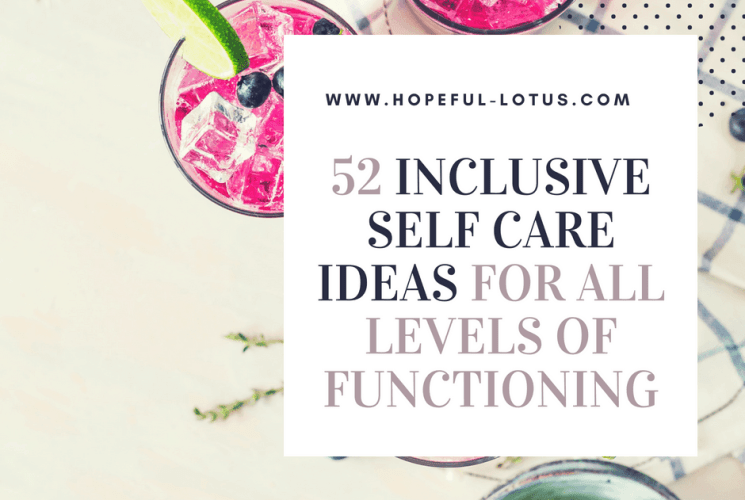 52 Inclusive Self Care Ideas for All Levels of Functioning