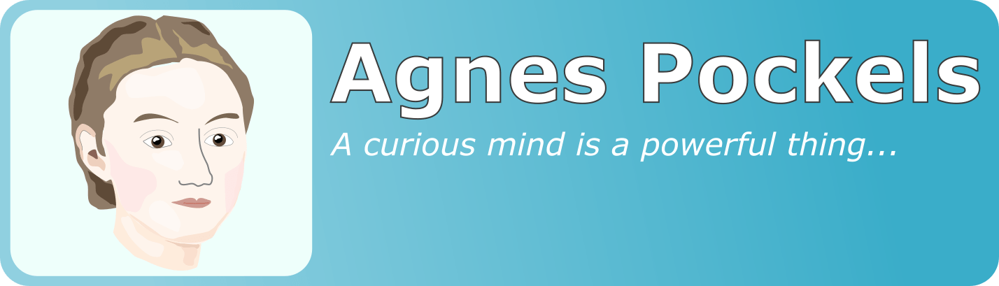 Agnes Pockels was a powerful role model for any female scientists - she wouldn't let anything hold her back. Click here to find out more about her.