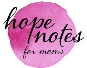 Hope Notes for Moms