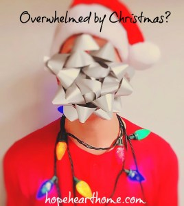 Overwhelmed by Christmas?
