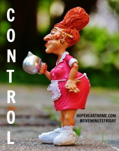 five minute friday: control