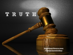 Five Minute Friday: TRUTH