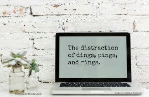 The Distraction of Dings, Pings, and Rings
