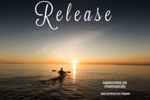 Five Minute Friday: RELEASE