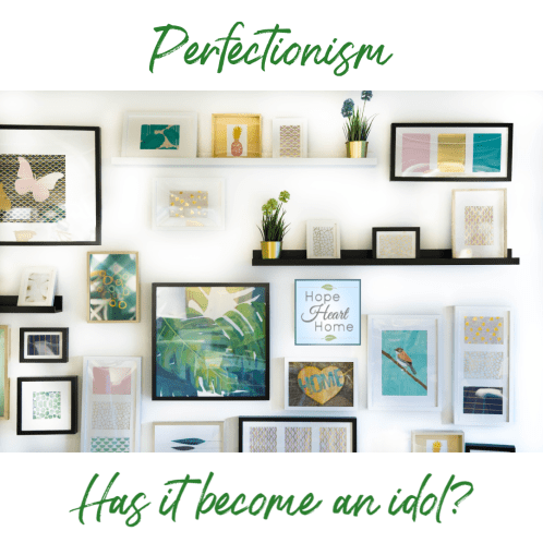 Is Perfectionism an idol?
