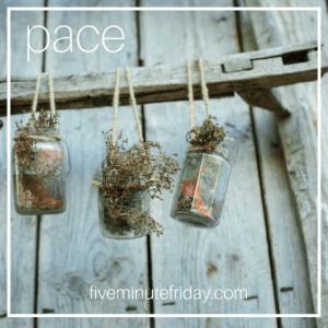 Five Minute Friday-PACE