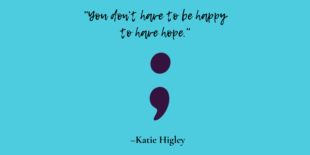 You don't have to be happy to have hope