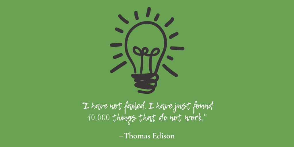 Thomas Edison - 10,000 things that have failed