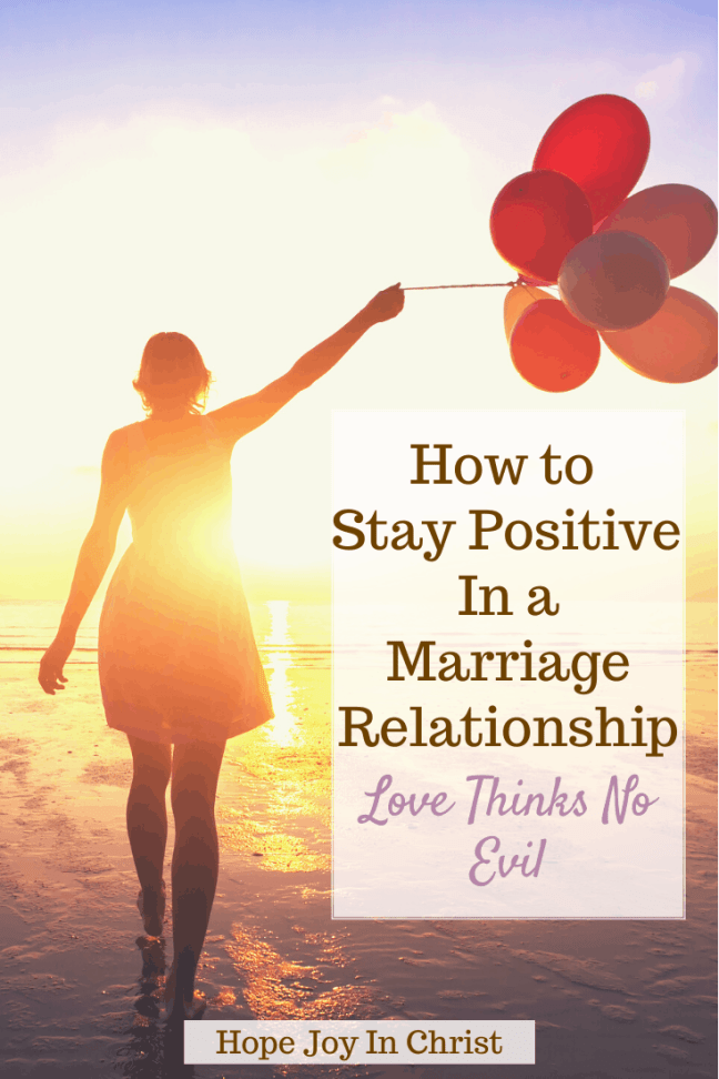 How to Stay Positive In a Marriage Relationship Love Thinks No Evil PinIt, how do you fix a bad attitude in a relationship? How do I stop being so negative? How do you keep your relationship happy and strong? how to chang eyour attitude in a relationship, how to stay positive in a negative relationship, how to bring positive energy into your relationship, positive thinking and relationships, 70 - How do I stop being so negative? how to stop being so negative in a relationship, how to stop being negative and angry, Christian Marriage Advice #hopejoyinchrist #Marriageadvice