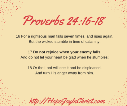 Proverbs 24:16-18 We all fall sometimes. Be careful how you respond when others fall