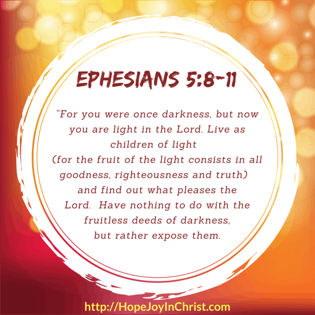 Ephesians 5:8-11 From Light to Darkness in the battle against the enemy
