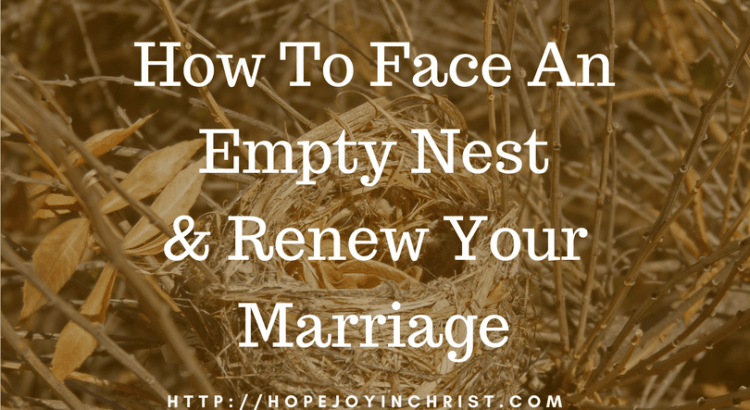 How To Face An Empty Nest And Renew Your Marriage FB (Christian Marriage, Biblical Wifehood (Reclaiming Hope & Joy in your Marriage))