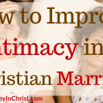 How to Improve Intimacy in a Christian Marriage