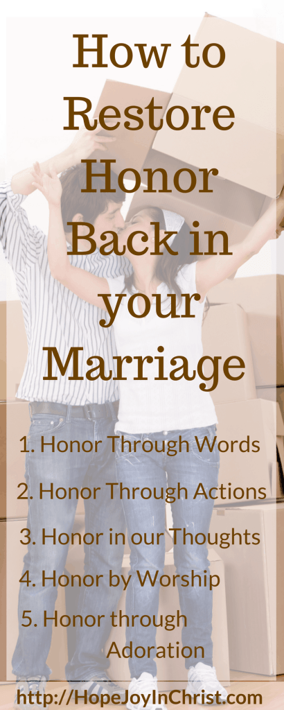 How to Restore Honor Back in your Marriage PinIt (Christian Marriage Resources, Biblical Wifehood advice, Reclaiming Hope & Joy in your Marriage)