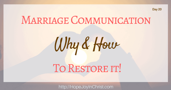 Marriage Communication Why How to Restore It FeatImg (Biblical Wifehood Christian Marriage (Reclaiming Hope & Joy in your Marriage))