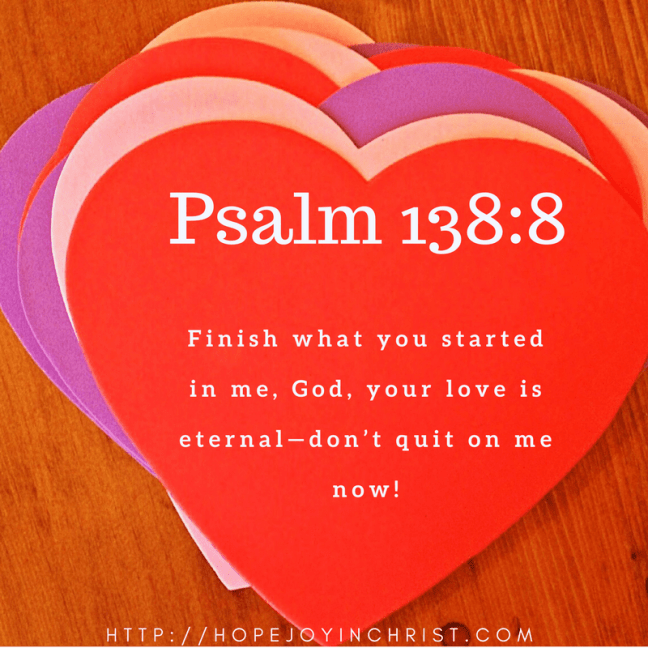 Psalm 138-8 God won't quit (Help in the Empty Nest)