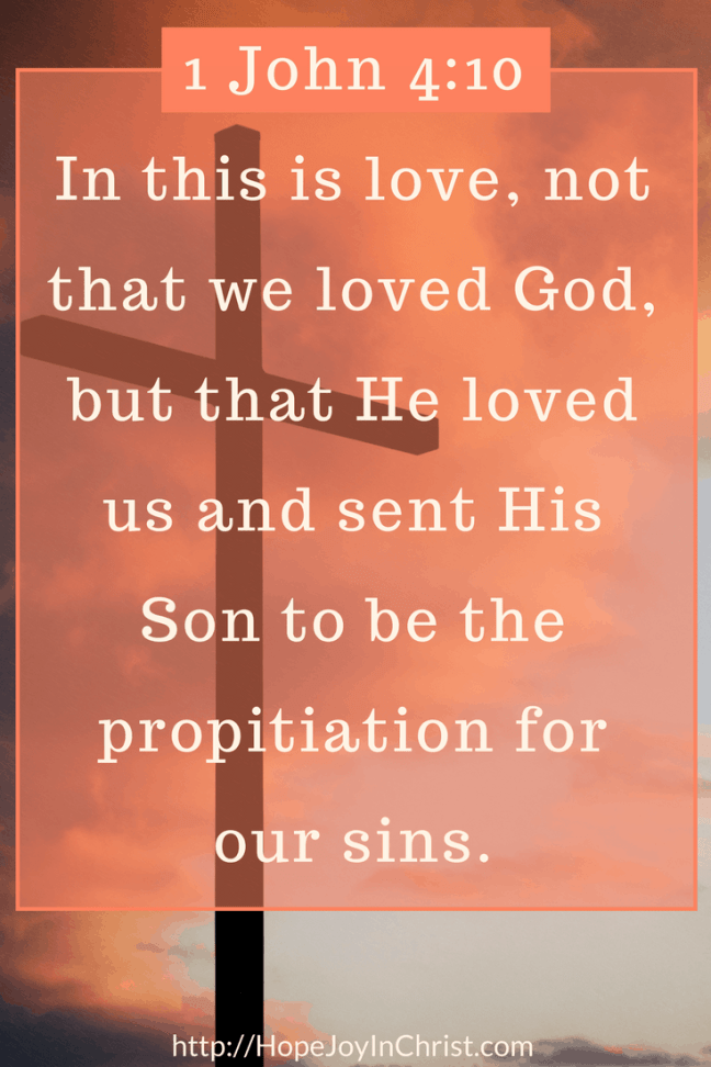 1 John 4:10 This is love, Jesus died for our sins