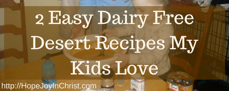 2 Easy Dairy Free Desert Recipes My Kids Love (#holidaRecipes #EasyPumpkinPie #DairyAllergy)