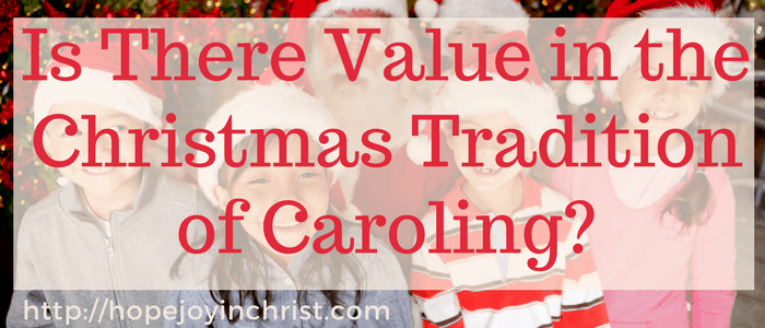 Is There Value in the Christmas Tradition of Caroling? 4 Tips to Keep Christmas Caroling Alive and Well - Free Printable Christmas Carol Lyrics (#FreePrintable #ChristmasCarol #HolidayIdeas #ChristCenteredChristmas)