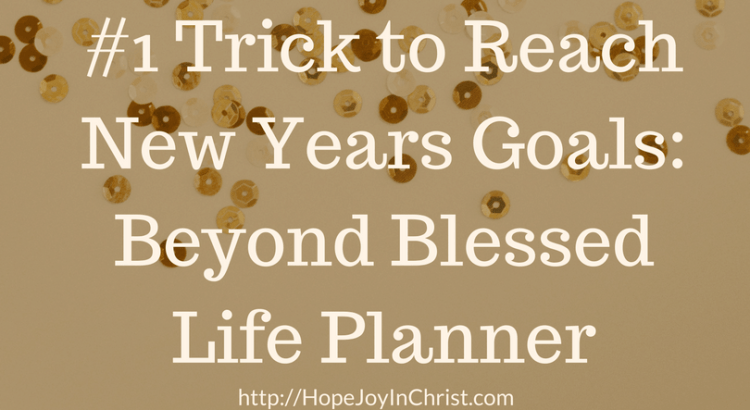 #1 Trick to Reach New Years Goals_ Beyond Blessed Life Planner (New Years Resolution #SelfCare #WeightLoss #Planner )