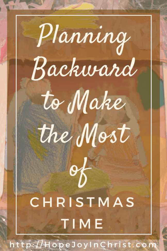 Planning Backward to Make the Most of Christmastime Free Printable Pack PinIt (#FreePrintable #SelfCare #IntentionalLiving #ChristianLiving #ChristmasIDeas #HolidayDecor )