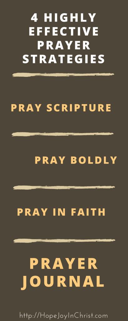 4 HIGHLY EFFECTIVE PRAYER STRATEGIES - How to Create a Highly Effective Prayer Life PinIt (#PrayerHelp #WarRoom #PrayerJOurnal) #ChristianLiving