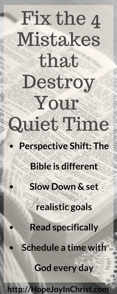 How to Create a Quiet Time That Will Last a Life Time - Fix the 4 Mistakes that Destroy Your Quiet Time PinIt (#QuietTimeHelp #BibleStudyFor Beginners #HabitsThatLast #SelfCare #ChristianLiving)