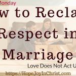 How to Reclaim Respect in Marriage: Love Does Not Act Unbecoming