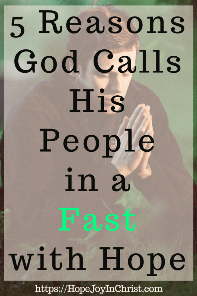 5 Reasons God Calls His People in a Fast with Hope PinIt Powerful Strategic Prayer - Prayer and Fasting #Fasting #Fastingideas #Fastingscriptures #Fastingguide #fastingandprayer #FastingTipsPrayer changes everything #prayHard #PrayerQuotes