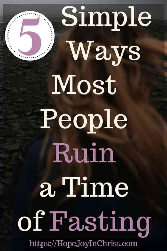 5 Simple Ways Most People Ruin a Time of Fasting PinIt Powerful Strategic Prayer - Prayer and Fasting #Fasting #Fastingideas #Fastingscriptures #Fastingguide #fastingandprayer #FastingTipsPrayer changes everything #prayerwarrior #PrayerQuotes