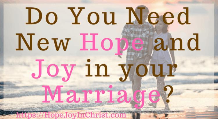 Do You Need New Hope and Joy in a Marriage ( #findinghopeandjoyinmymarriage #ChristianMarriage #ChristianMarriageadvice #BiblicalMarriage #Relationshipadvice #ChristianLiving #HopeinMarriage )