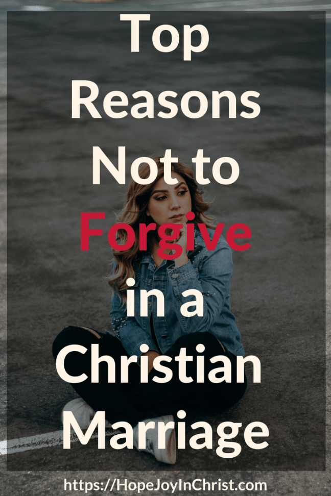 Top Reasons Not to Forgive in a Christian Marriage PinIt #ForgivenessQuotes #ForgivenessInMarriage #ForgivenessQuotesRelationship #ForgivenessQuotesChristian #ForgivenessChallenge https://hopejoyinchrist.com/forgivenesschallenge/ From the Marriage Course #FindingHopeAndJoyInMyMarriage #marriagegoals #HappyWifeLife #MarriedLife #ChristianMarriage #BiblicalMarriage