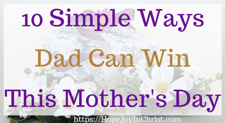 Help the Uncertain Dad Win This Mother's Day - 10 Simple Ways Dad Can Win This Mother's Day - #Mothersdaygifts #Mothersdaygiftskids #Mothersdaydiy #Mothersdaycrafts #Mothersdayideas #Mothersdayfunny #lettertomyhusband