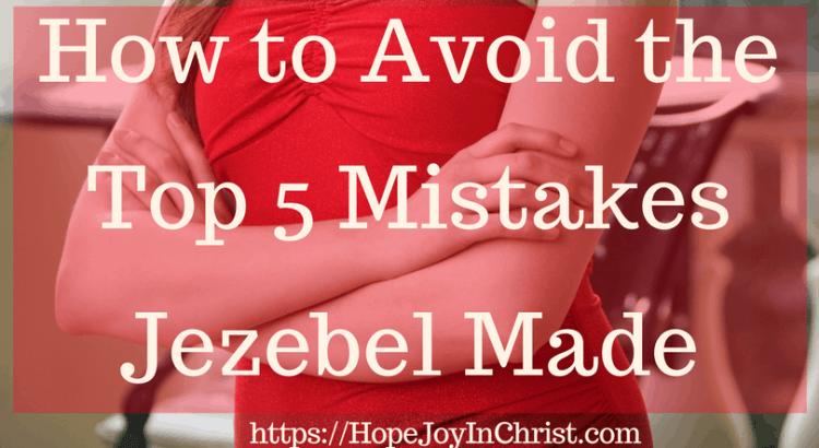 How to Avoid the Top 5 Mistakes Jezebel Made FtImg #JezebelSpirit #JezebelBible #JezebelQuotes #BiblicalWomen #Womeninthebible #Womeninthebiblestudy #Womeninthebiblelistof #Womeninthebiblescriptures #StrongWomeninthebible