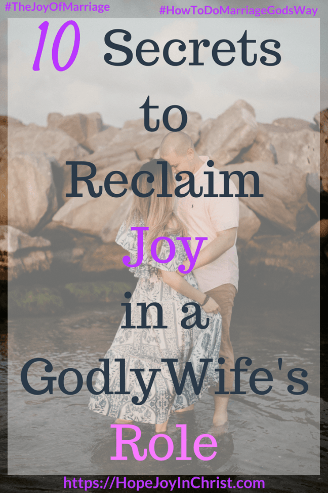 10 Secrets to Reclaim Joy in a Godly Wife's Role #godlywife #Howtobeagodlywife #GodlyWifeTraits #Wifesroleinmarriage 31 Ways to Reclaim Joy in a Christian Marriage #JoyInMarriage #MarriageGodsWay #JoyQuotes #JoyScriptures #ChooseJoy #ChristianMarriage #ChristianMarriagequotes #ChristianMarriageadvice #RelationshipQuotes