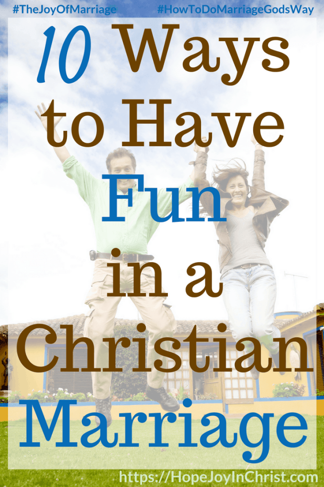10 Ways to Have Fun in a Christian Marriage #FunMarriageIdeas #FunMarriagequotes #FunMarriagegames #FunMarriageTips 31 Ways to Reclaim Joy in a Christian Marriage #JoyInMarriage #MarriageGodsWay #JoyQuotes #JoyScriptures #ChooseJoy #ChristianMarriage #ChristianMarriagequotes #ChristianMarriageadvice #RelationshipQuotes