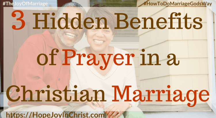 3 Hidden Benefits of Prayer in a Christian Marriage FtImg 31 Ways to Reclaim Joy in a Christian Marriage #PrayerWarrior #PrayerForMarriage #PrayerStrategy #Prayerquotes #JoyInMarriage #MarriageGodsWay #JoyQuotes #JoyScriptures #ChooseJoy #ChristianMarriage #ChristianMarriagequotes #ChristianMarriageadvice #RelationshipQuotes #StrongMarriage