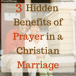 3 Hidden Benefits of Prayer in a Christian Marriage Sq 31 Ways to Reclaim Joy in a Christian Marriage #PrayerWarrior #PrayerForMarriage #PrayerStrategy #Prayerquotes #JoyInMarriage #MarriageGodsWay #JoyQuotes #JoyScriptures #ChooseJoy #ChristianMarriage #ChristianMarriagequotes #ChristianMarriageadvice #RelationshipQuotes #StrongMarriage