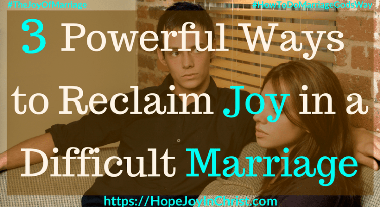 3 Powerful Ways to Reclaim Joy in a Difficult Marriage ft #DifficultMarriageQuotes #DifficultMarriageMyHusband 31 Ways to Reclaim Joy in a Christian Marriage #JoyInMarriage #MarriageGodsWay #JoyQuotes #JoyScriptures #ChooseJoy #ChristianMarriage #ChristianMarriagequotes #ChristianMarriageadvice #RelationshipQuotes #StrongMarriage