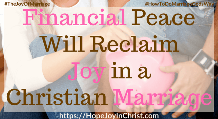 Financial Peace Will Reclaim Joy in a Christian Marriage ftimg #FinancialPeacePrintable #FrugalLiving #FinancesInMarriage #budgeting #BudgetPrintables 31 Ways to Reclaim Joy in a Christian Marriage #JoyInMarriage #MarriageGodsWay #JoyQuotes #JoyScriptures #ChooseJoy #ChristianMarriage #ChristianMarriagequotes #ChristianMarriageadvice #RelationshipQuotes #StrongMarriage