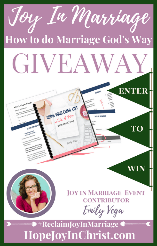 31 Ways to Reclaim joy in a Christian marriage Giveaway. Emily Vega is giving away her course Grow your list like a pro with MailChimp #JoyInMarriage #MarriageGodsWay #JoyQuotes #JoyScriptures #ChooseJoy #ChristianMarriage #ChristianMarriagequotes #ChristianMarriageadvice #RelationshipQuotes #Giveaway #ChristianBooks #BloggingTips