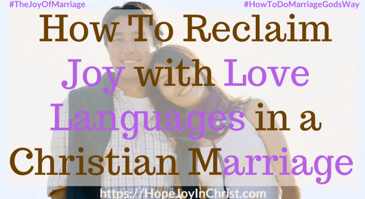 How To Reclaim Joy with Love Languages in a Christian Marriage #5LoveLanguages #LoveLanguagesQuotes #31 Ways to Reclaim Joy in a Christian Marriage #JoyInMarriage #MarriageGodsWay #JoyQuotes #JoyScriptures #ChooseJoy #ChristianMarriage #ChristianMarriagequotes #ChristianMarriageadvice #RelationshipQuotes #StrongMarriage