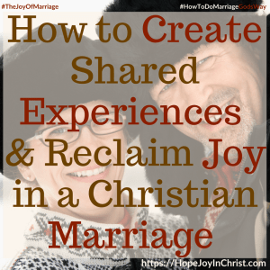 How to Create Shared Experiences & Reclaim Joy in a Christian Marriage Sq #SharedExperiences #ConnectInMarriage 31 Ways to Reclaim Joy in a Christian Marriage #JoyInMarriage #MarriageGodsWay #JoyQuotes #JoyScriptures #ChooseJoy #ChristianMarriage #ChristianMarriagequotes #ChristianMarriageadvice #RelationshipQuotes #StrongMarriage
